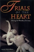 Trials of the Heart: Healing the Wounds of Intimacy Learn Mure